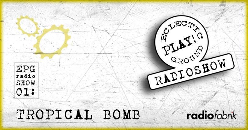 Eclectic radioshow tropical bomb